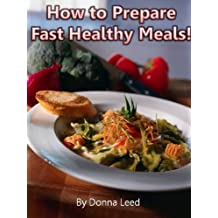 How To Prepare Fast Healthy Meals (English Edition)