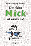Der kleine Nick ist wieder da!: Fünfundvierzig prima Geschichten vom kleinen Nick und seinen Freunden (Kinderbücher, Band 1121)