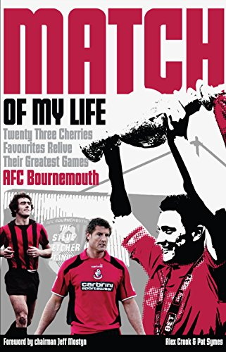 AFC Bournemouth Match of My Life: Cherries Relive Their Greatest...