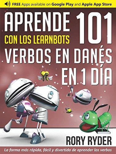 Aprende en 1 día 101 verbos en Danés con los LearnBots® por Rory Ryder