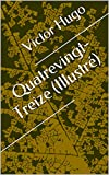 Quatrevingt-Treize (Illustré) (French Edition)
