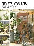 """Afficher """"Projets 100 % bois pour le jardin"""""""