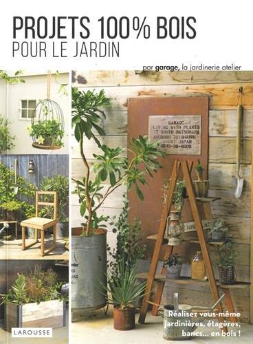 Projets 100% bois pour le jardin