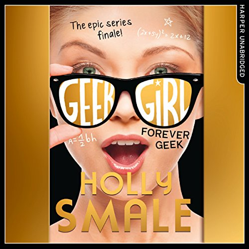 Forever Geek: Geek Girl, Book 6