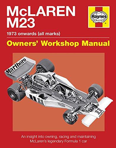 Mclaren M23 Manual: An insight into owning, racing and maintaining McLaren's legendary Formula 1 car (Owners Workshop Manual)