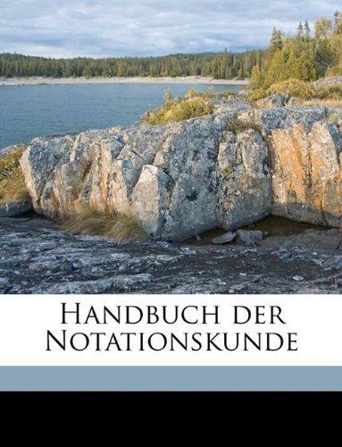 Handbuch Der Notationskunde by Johannes Wolf (2010-05-13)