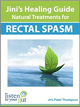 Jini's Healing Guide: Natural Treatments for Rectal Spasm and Levator Ani Syndrome by [Thompson, Jini Patel]