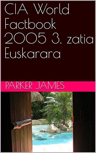CIA World Factbook 2005 3. zatia Euskarara  (Basque Edition) por Parker  James