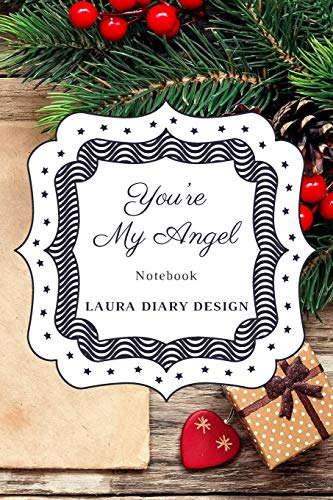 You're My Angle (Notebook) Laura Diary Design: 6x9