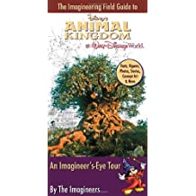 The Imagineering Field Guide to Disney's Animal Kingdom at Walt Disney World (An Imagineering Field Guide)