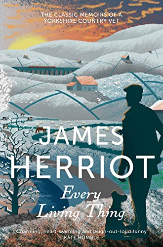 Every Living Thing: The Classic Memoirs of a Yorkshire Country Vet (James Herriot 5) (English Edition) por James Herriot