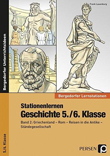 Stationenlernen Geschichte 5./6. Klasse - Band 2: Griechenland - Rom - Reisen in der Antike - Ständegesellschaft (Bergedorfer® Lernstationen)