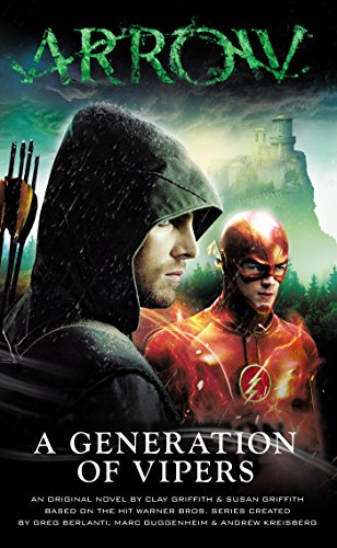 Arrow - A Generation of Vipers (Flash/Arrow Book 2) (English Edition) -