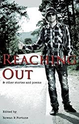 Reaching Out by Rowan B Fortune (2013-08-28)