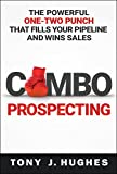 Combo Prospecting: The Powerful One-Two Punch That Fills Your Pipeline and Wins Sales (English Edition)