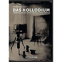 Das Kollodium: Handbuch der modernen Nassplattenfotografie