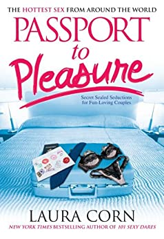 Passport to Pleasure: The Hottest Sex from Around the World (English Edition) par [Corn, Laura]