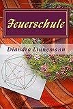 Feuerschule (Magie hinter den sieben Bergen) von Diandra Linnemann