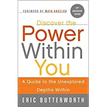 [(Discover the Power Within You : A Guide to the Unexplored Depths Within)] [By (author) Eric Butterworth ] published on (December, 2008)