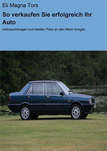 So verkaufen Sie erfolgreich ihr Auto: Gebrauchtwagen zum besten Preis an den Mann bringen
