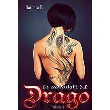 La conquista del drago: La stirpe dei draghi Vol.4