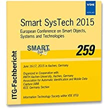 ITG-Fb. 259: Smart SysTech 2015: European Conference on Smart Objects, Systems and Technologies June 16-17, 2015 in Aachen, Germany