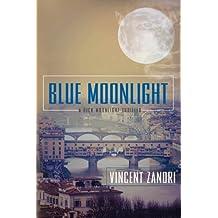 Blue Moonlight (Dick Moonlight Thriller)