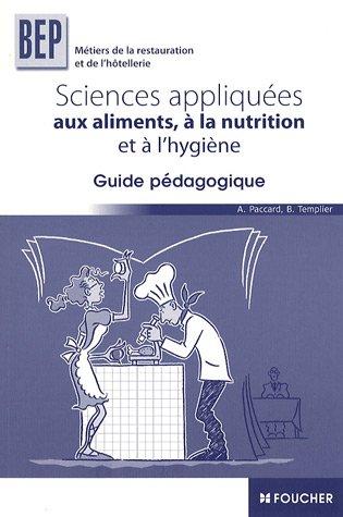 Sciences appliques aux aliments,  la nutrition et l'hygine BEP : Guide pdagogique