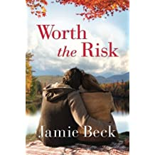 Worth the Risk (St. James) by Jamie Beck (2016-11-01)
