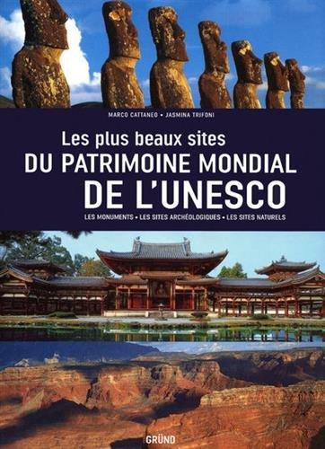 Les plus beaux Sites du Patrimoine mondial de l'UNESCO par Marco CATTANEO