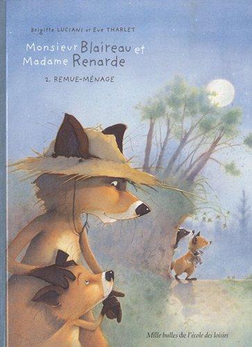 Monsieur Blaireau et Madame Renarde, Tome 2 : Remue-Ménage