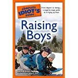 The Complete Idiot's Guide to Raising Boys (Complete Idiot's Guides (Lifestyle Paperback)) by Ph.D., Laurie A. Helgoe (2008-03-04)