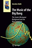 Image de The Music of the Big Bang: The Cosmic Microwave Background and the New Cosmology (Astronomers' Universe)