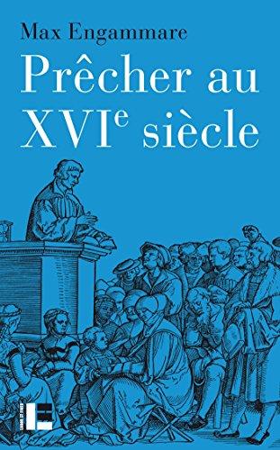Prêcher au XVIe siècle: La forme du sermon réformé en Suisse (1520-1550)
