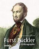 Fürst Pückler: Ein Leben in Bildern -