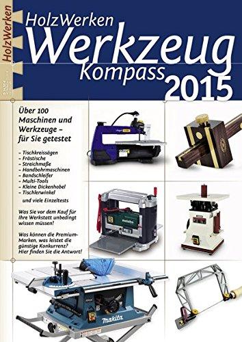 Preisvergleich Produktbild HolzWerken Werkzeug Kompass 2015 (Werkstattwissen für Holzwerker)