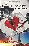 Wicked Soul, Broken Heart par Chateaux-Martin