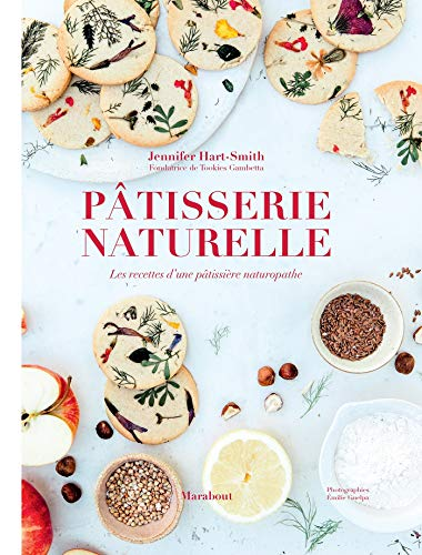 Pâtisserie naturelle par Jennifer Hart-Smith