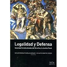LEGALIDAD Y DEFENSA: Garantías constitucionales del derecho y justicia penal