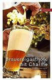 Brauereigasthöfe mit Charme: Privatbrauereien und ihre Lieblingsrezepte