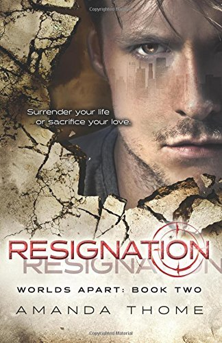 Resignation: Volume 2 (Worlds Apart) by Amanda Thome (2015-01-29)