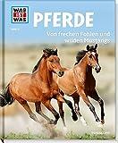 WAS IST WAS: Pferde - Von frechen Fohlen und wilden Mustangs (Bd. 27)