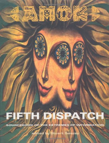 Amok Fifth Dispatch: Sourcebook of Extremes of Information in Print