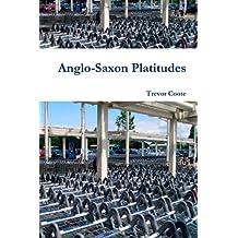 Anglo-Saxon Platitudes