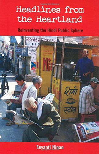 Headlines From the Heartland: Reinventing the Hindi Public Sphere