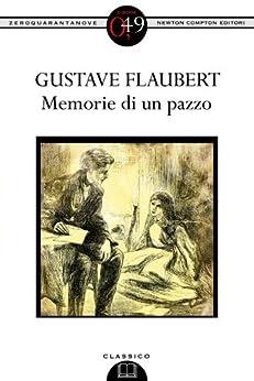 Memorie di un pazzo (eNewton Zeroquarantanove) di [Flaubert, Gustave]