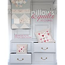 Pillows & Quilts: Quilting Projects to Decorate Your Home