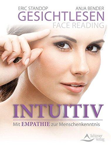 Gesichtlesen - Face Reading Intuitiv: Mit Empathie zur Menschenkenntnis