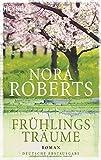 Frühlingsträume: Roman (Der Jahreszeitenzyklus, Band 1)