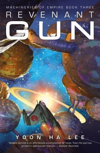 Revenant Gun (Machineries of Empire, Band 3)